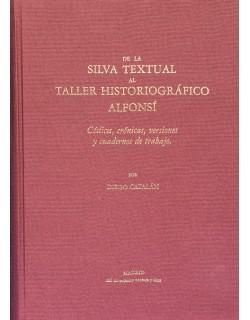 De la silva textual al taller historiográfico alfonsí. Códices, crónicas, versiones y cuadernos de trabajo.