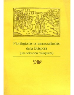 Florilegio de romances sefardíes de la diáspora (Una colección malagueña).