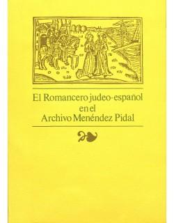 I. El Romancero judeo-español en el Archivo Menéndez Pidal (Catálogo-Índice de romances y canciones)