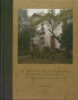El Archivo del Romancero. Patrimonio de la humanidad. Historia documentada de un siglo de historia.