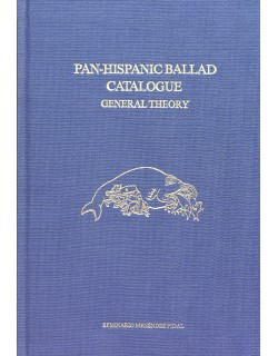 General Theory and Methodology of the Pan-Hispanic Ballad. General Descriptive Catalogue.