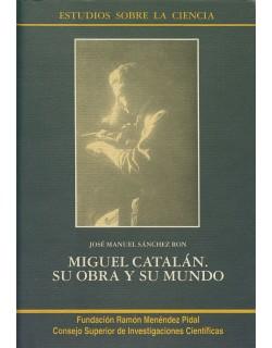 Miguel Catalán. Su obra y su mundo
