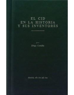 El Cid en la historia y sus inventores