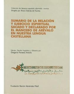 Sumario de la relación y ejercicio espiritual sacado y declarado por el Mancebo de Arévalo e nuestra lengua castellana