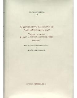 Silva Asturiana III. El romancero asturiano de Juan Menéndez Pidal. Nuevas encuestas de Juan y Ramón Menéndez Pidal