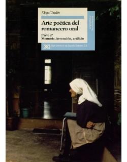 Arte poética del romancero oral. Parte 2ª: Memoria, invención, artificio.