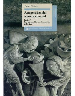 Arte poética del romancero oral. Parte 1ª: Los textos abiertos de creación colectiva.